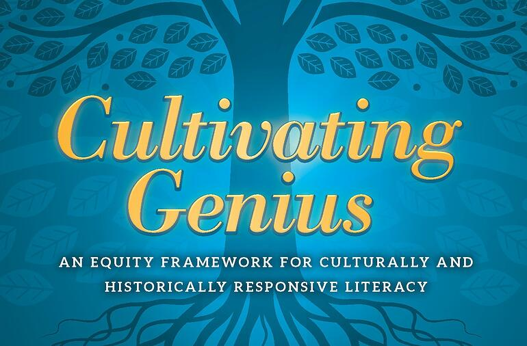 Pictured above: A portion of the cover of Cultivating Genius: An Equity Model for Culturally and Historically Responsive Literacy (Scholastic, 2020).