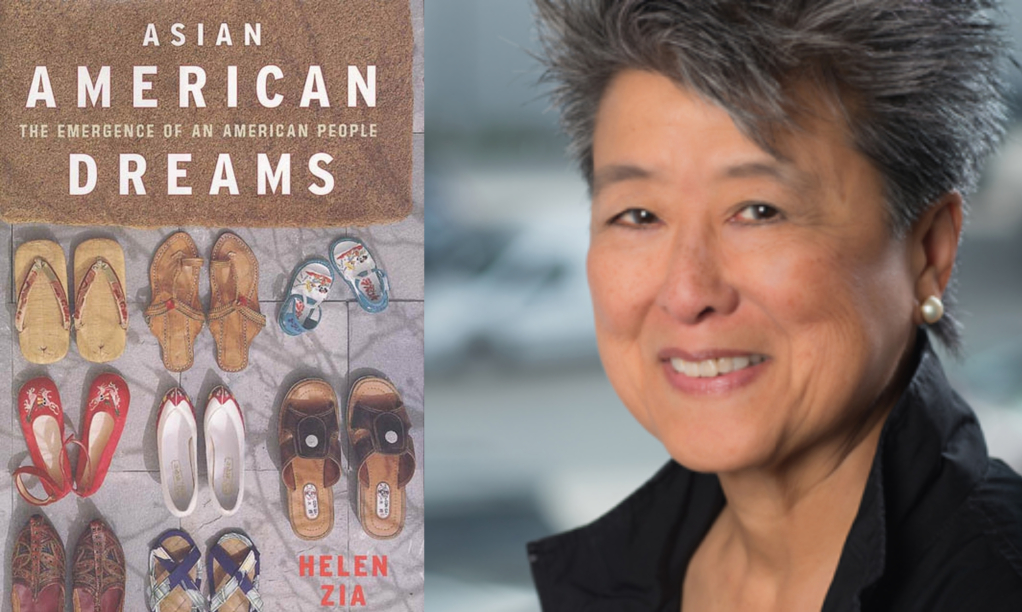 Pictured above: The cover of Asian American Dreams: The Emergence of an American People (Farrar, Straus, and Giroux, 2001) and author Helen Zia